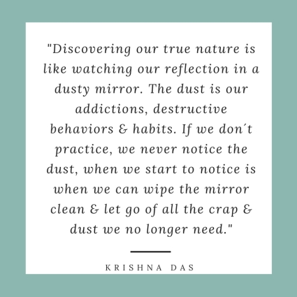 Discovering your true nature is like reflecting yourself in a dusty mirror.